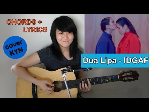 Dua Lipa - IDGAF (acoustic Cover KYN) + Chords + Lyrics