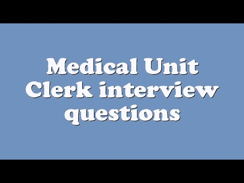 Medical Unit Clerk Interview Questions