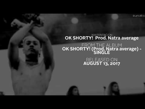 XXXTentacion - OK Shorty! (Prod. Natra average) (Official Lyrics) | NEW SONG 2017