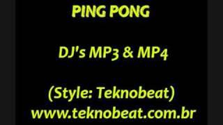 ping pong djs mp3 mp4