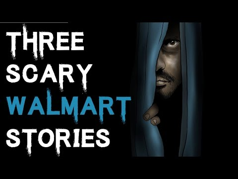 3 SCARY TRUE WALMART HORROR STORIES TO KEEP YOU UP AT NIGHT