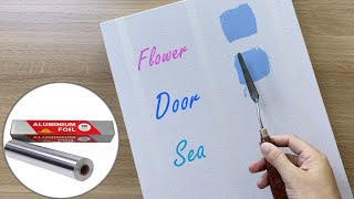 Daily challenge #141 / Aluminium Foil Art / Doorway to Beautiful Ocean View