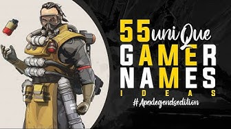 🔥55 Unique Gamer Names Ideas (Apex Legends Edition 2019)🔥