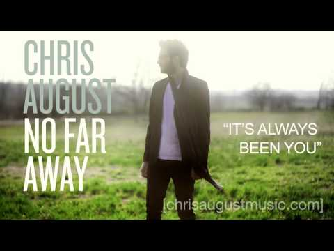 Chris August - It's Always Been You:歌詞+中文翻譯