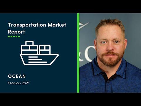 Transportation Market Report - February 2021 Ocean Freight Mode
