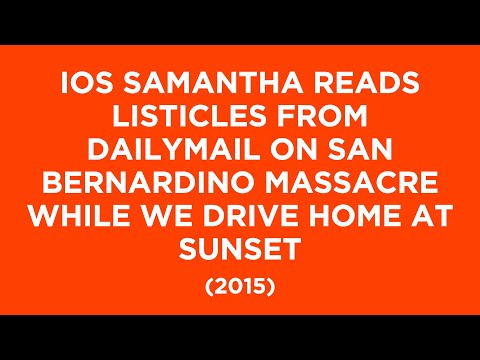 iOS Samantha Reads Listicles from DailyMail on San Bernardino Massacre While We Drive Home at Sunset