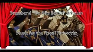 Music for the Royal Fireworks - Brassband De Nije Bazún Britsum