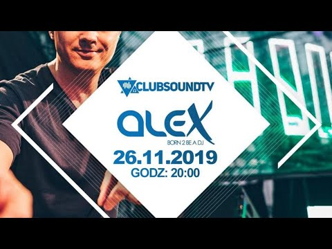 DJ ALEX Live ! Clubsound TV ! 26.11.2019 R.