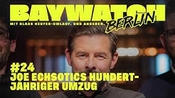 Joe Echsotics hundertjähriger Umzug   Folge 24   Baywatch Berlin - Der Podcast