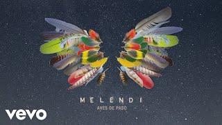 Melendi - Aves de Paso (Audio)