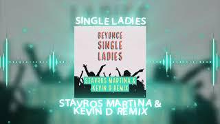 Single Ladies (Stavros Martina \u0026 Kevin D Remix)