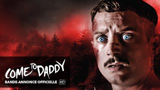 Bande annonce Come to Daddy