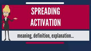 What is SPREADING ACTIVATION? What does SPREADING ACTIVATION mean? SPREADING ACTIVATION meaning