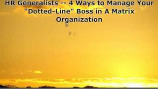 HR Generalists - How To Manage Your Dotted-Line Boss in a Matrix Organization
