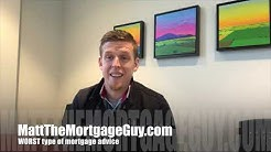 The WORST type of mortgage advice | MattTheMortgageGuy