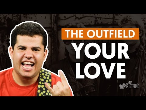 Your Love - The Outfield (aula de guitarra)