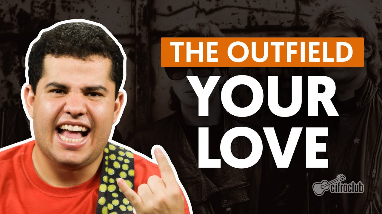 Your Love - The Outfield (aula de guitarra)