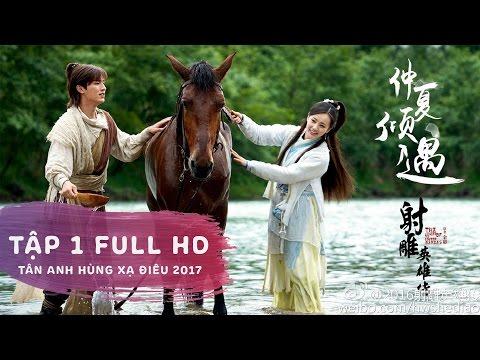 Tân Anh Hùng Xạ Điêu 2017 | Tập 5 Full HD | Phim Thuyết Minh