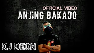 Download ANJING BAKADO OFFICIAL VIDEO DJ DEON Mp3