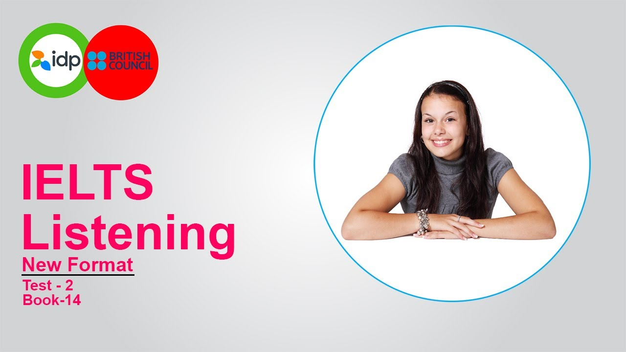 New Format Ielts Listening Test 2020 With Answer Book 14 Test 2