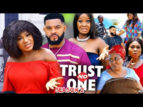 Download TRUST NO ONE SEASON 2 (Trending  New Movie Full HD) Destiny Etico 2021 Latest Nigerian New  Movie
