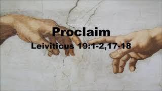 Proclaim - Leviticus 19:1-2, 17-19