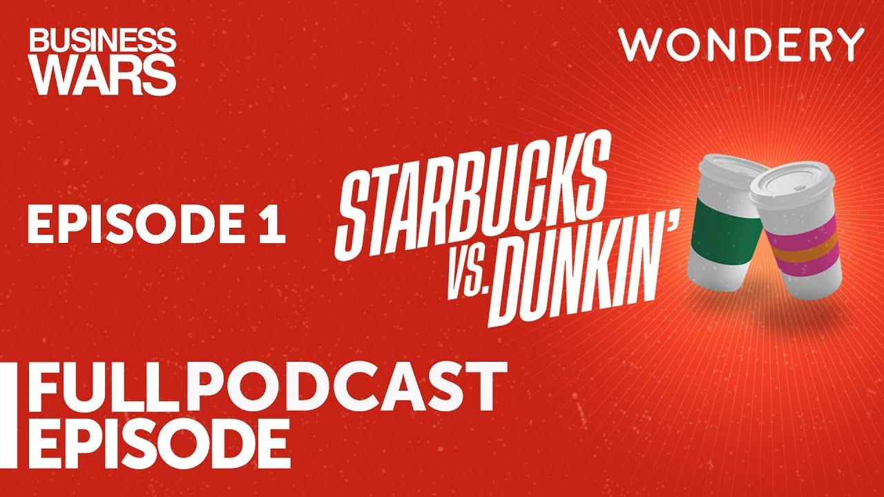 Business Wars   Starbucks vs Dunkin'   Episode 1 - YouTube