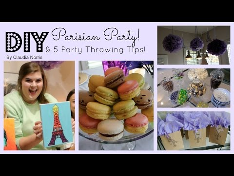 DIY Parisian Party! 5 Tips to throw an Amazing Party! 🎈 Claudia Norris