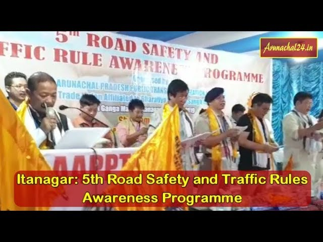 Itanagar- 5th Road Safety and Traffic Rules Awareness Programme