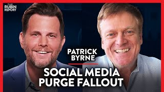 Social Media Purge Backfiring? & the Real History of Fascism | Patrick Byrne | TECH | Rubin Report