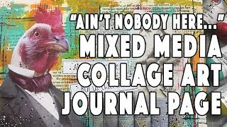 Ain't Nobody Here - Mixed Media Collage Art Journal Page