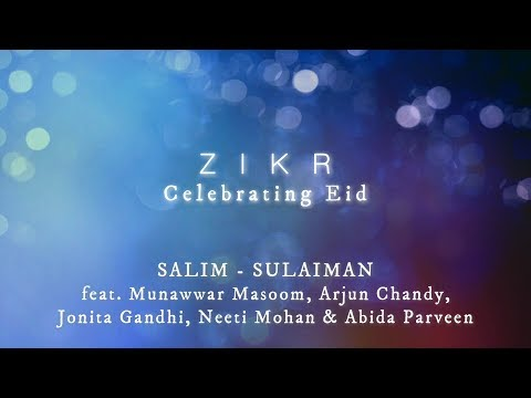 Zikr | Salim Sulaiman ft. Munawwar Masoom, Arjun Chandy, Jonita Gandhi, Neeti Mohan & Abida Parveen