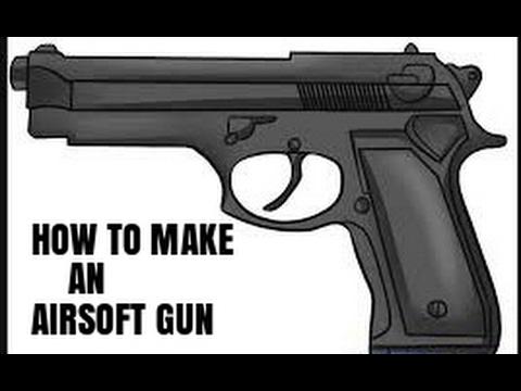How To Make An Airsoft gun- Airgun - DIY