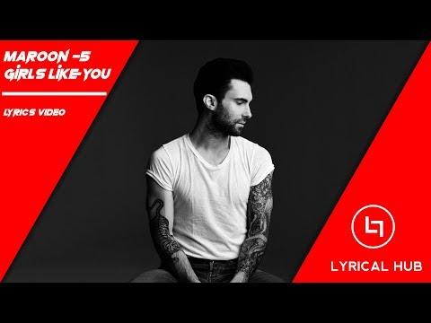 Maroon 5 - Girls Like You -    -Lyrical Hub