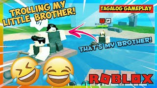 Trolling My Little Brother en ROBLOX!! 😂😅 - ¡VERSION DE TAGALOG!
