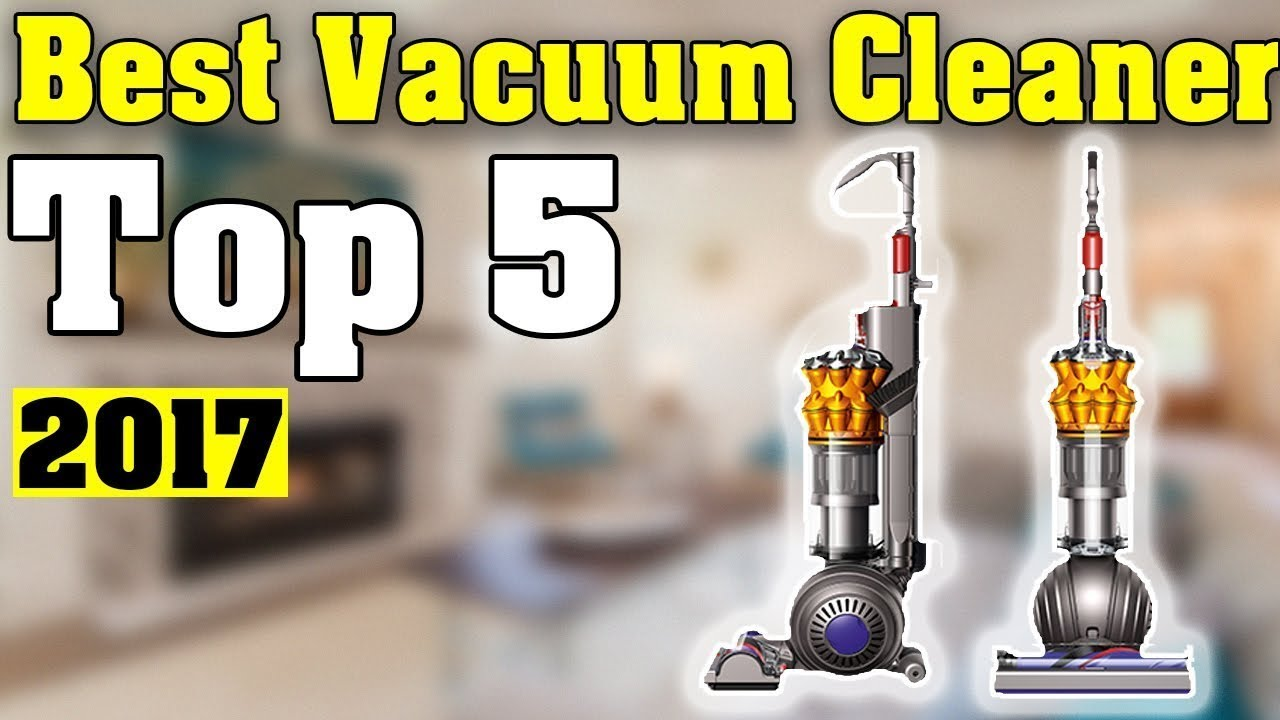 top 5 best vacuum cleaner - Top 5 Vacuum Cleaners