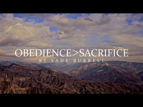 Obedience is Greater Than Sacrifice- Motivational Video by Sade Burrell
