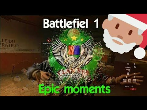 Epic moments 14° Battlefield 1-E buona vigilia a tutti raga 👋🎅👼