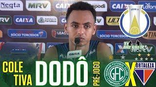 [Série B '18] Coletiva Dodô   Pré-jogo Guarani FC/SP X Fortaleza EC   TV ARTILHEIRO