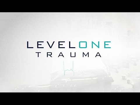 Level One Trauma