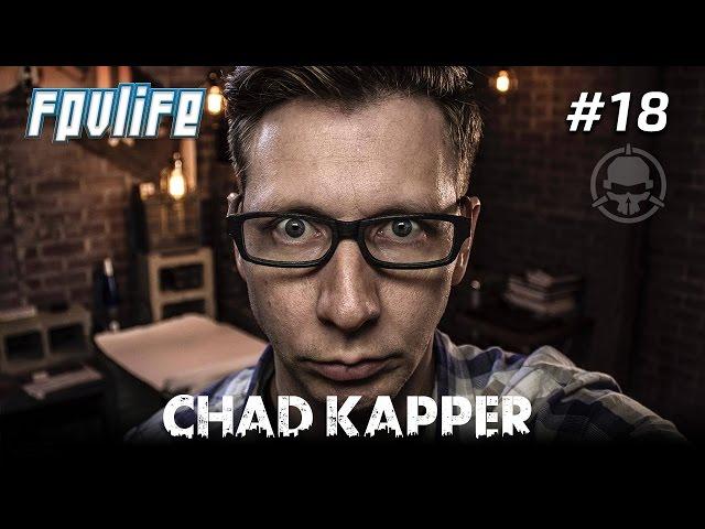 FPV Life #19 - Rotor Riots Chad Kapper