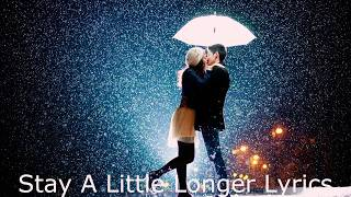 Stay a little longer with me lyrical video full hd