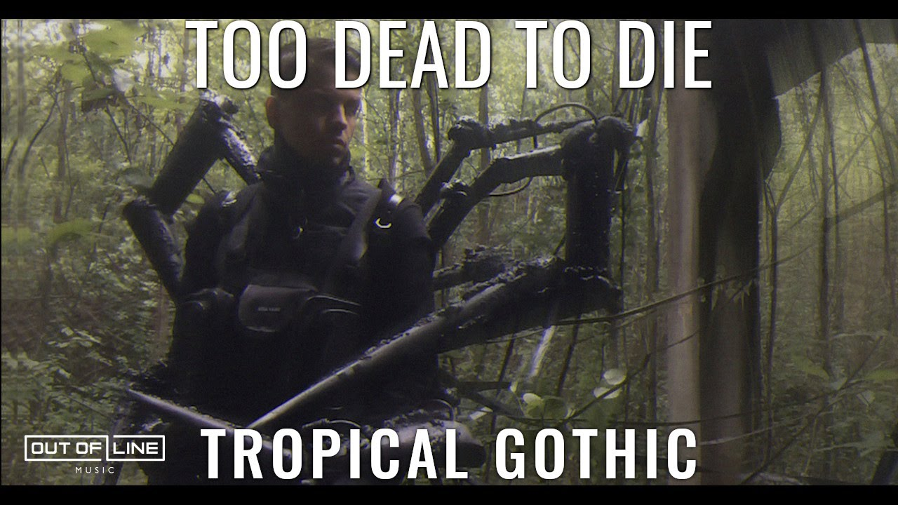 Too Dead To Die - Tropical Gothic (Official Music Video)