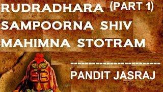 Rudradhara with Sampoorna Shiv Mahimna Stotram Part 1 By Pandit Jasraj, Jayanti Kale Juke Box