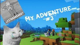 My adventure #3 / Algo raro paso :v