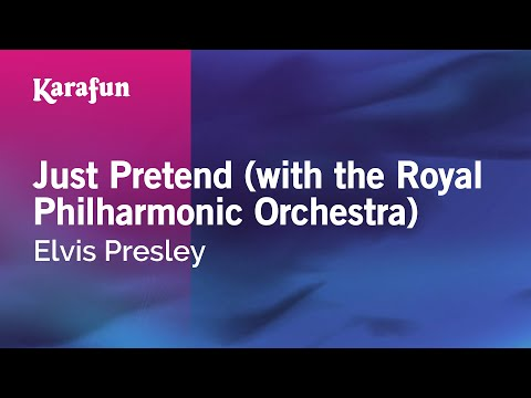 Karaoke Just Pretend (with the Royal Philharmonic Orchestra) - Elvis Presley *