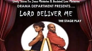 Lord Deliver Me (Stage Play) *HD