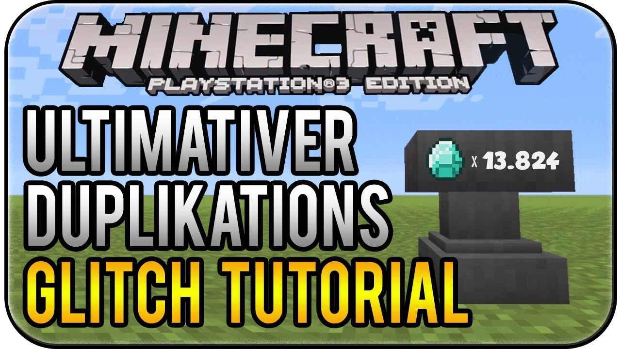 Minecraft PS3 Edition - Ultimativer Duplikations Glitch ...