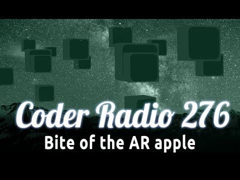 Bite of the AR apple   Coder Radio 276