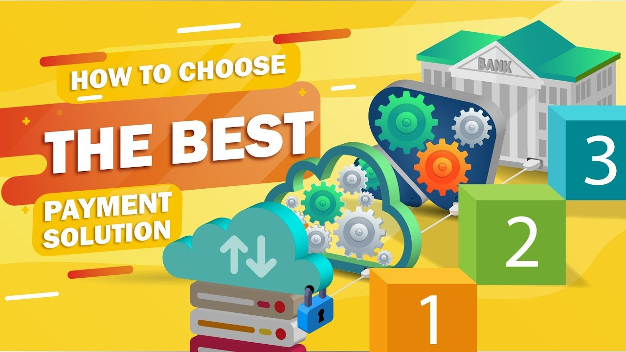 How to Choose the Best Payment Solution